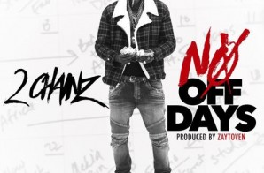 2 Chainz – No Off Days (Prod. by Zaytoven)
