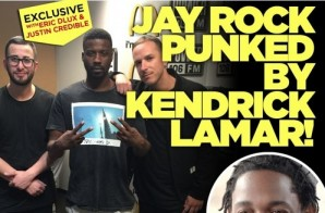 Jay Rock Gets Punked By Kendrick Lamar On The Liftoff!