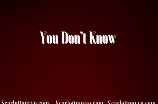 Scarlett Nuvvo – You Don't Know (Video)
