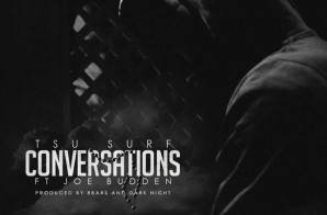 Tsu Surf – Conversations Feat. Joe Budden