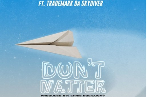 Hollywood Floss – Don't Matter Ft. Trademark Da Skydiver (Prod. By Chris Rockaway)
