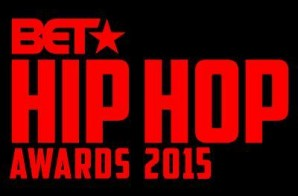 BET Announces The 2015 BET Hip-Hop Awards Nominations