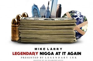 Mike Larry – Legendary Nigga At It Again (Mixtape Artwork)