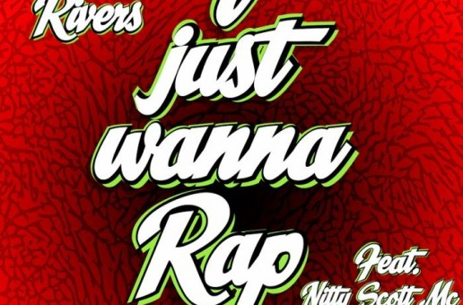 Chris Rivers – I Just Wanna Rap Ft. Nitty Scott MC & Whispers