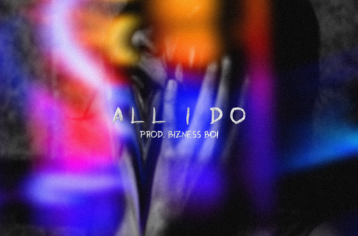 YE Ali x Pizzle x Charlie $tardom & T. Bruce – All I Do (Prod. by Bizness Boi)