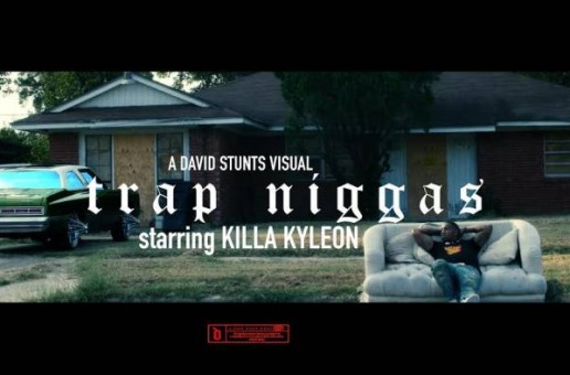 Killa Kyleon – Trap N*ggas (Video)