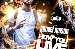 Jameel Mason – How You Live