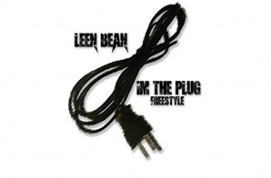 Leen Bean – Im The Plug Freestyle