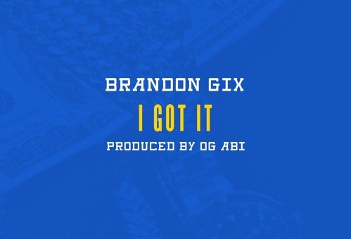 Brandon Gix – I Got It