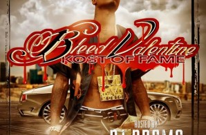 Bleed Valentine – Ko$t Of Fame (Mixtape) (Hosted By DJ Drama)