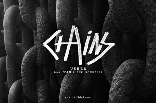 Usher – Chains Ft. Nas & Bibi Bourelly