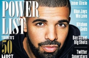Drake Dons The Cover Of Toronto Life's '50 Most Influential People' Issue!