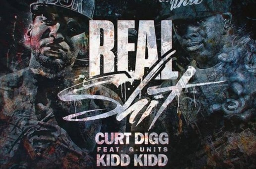 Curt Digg – Real Shit Ft. Kidd Kidd