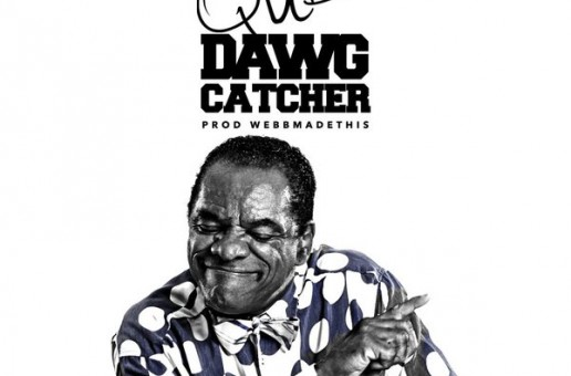Que – Dawg Catcher