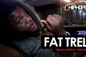 Fat Trel Previews 'Muva Russia' Mixtape With HHS1987! (Video)