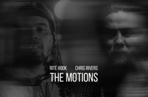 Rite Hook x Chris Rivers – The Motions (Prod. by The Arcitype)
