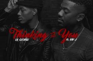 Lil George – Thinking Bout You Ft. Ray J