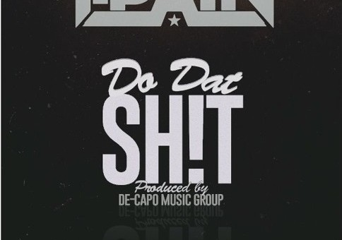 T-Pain – Do Dat Sh*T
