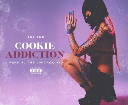 Jay IDK – Cookie Addiction Ft. BJ The Chicago Kid (Prod. By Noose & GameBrand)