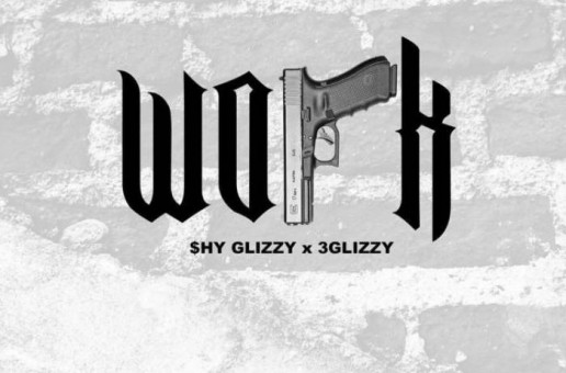 Shy Glizzy – Work Ft. 3 Glizzy
