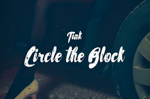 New Video: Tink - Circle The Block