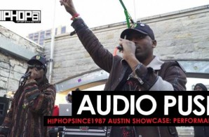 """Audio Push Performs """"Grindin My Whole Life"""", Quick Fast"""" & More At The 2016 Austin HHS1987 Showcase (Video)"""