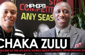 Chaka Zulu Discusses The Keys To Success In Business, Building An Entertainment Empire & More at the Atlanta Hawks Mean Business Networking Event (Video)