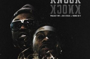 Project Pat – Knock Knock Ft. Bo Staxx & Young Re'y