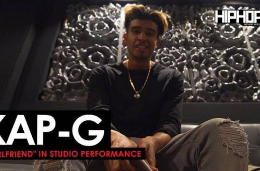 Kap G – Girlfriend (In-Studio Video) (HHS1987 Exclusive) (Shot by Brian Da Director)