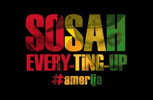 Sosah – Every-Ting-Up Freestyle
