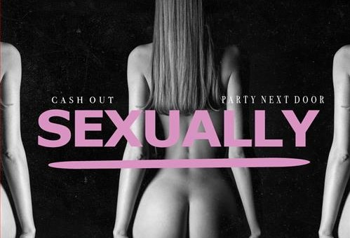 Cashout x PartyNextDoor – Sexually