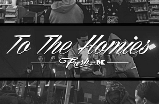 FreshFromDE – To The Homies (Official Video)